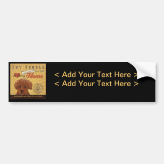 A loving Toy Poodle Makes Our House home Bumper Sticker