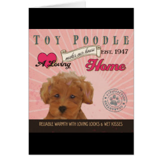 A Loving Toy Poodle Makes Our House Home Card