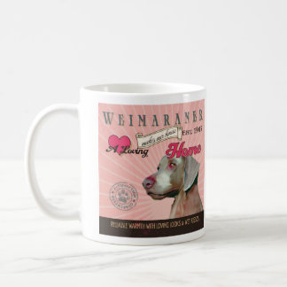 A Loving Weimaraner Makes Our House Home Coffee Mug