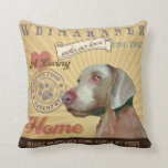 A Loving  Weimaraner Makes Our House Home Pillow