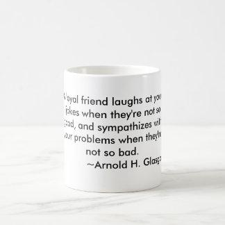 A Loyal Friend Coffee Mug