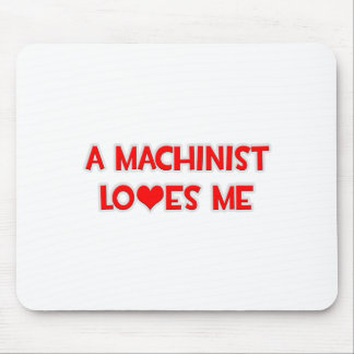A Machinist Loves Me Mouse Pad