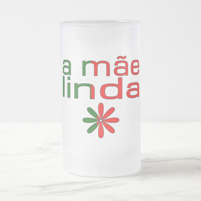 A Mãe Linda Portugal Flag Colors Frosted Glass Beer Mug
