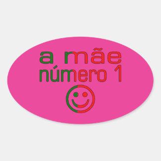 A Mãe Número 1 - Number 1 Mom in Portuguese Oval Sticker