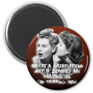 A Magnet for a True Friend Who Fears Zombies