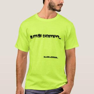 A mal tiempo... Buena cara T-Shirt