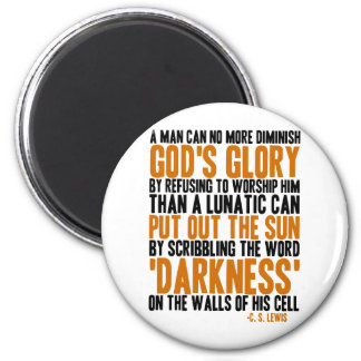 A Man Can No More Diminish God's Glory 2 Inch Round Magnet