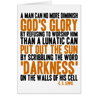 A Man Can No More Diminish God's Glory Card