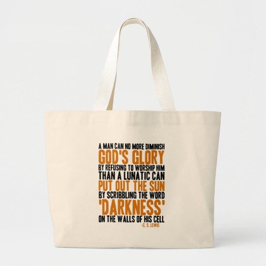 A Man Can No More Diminish God's Glory Large Tote Bag