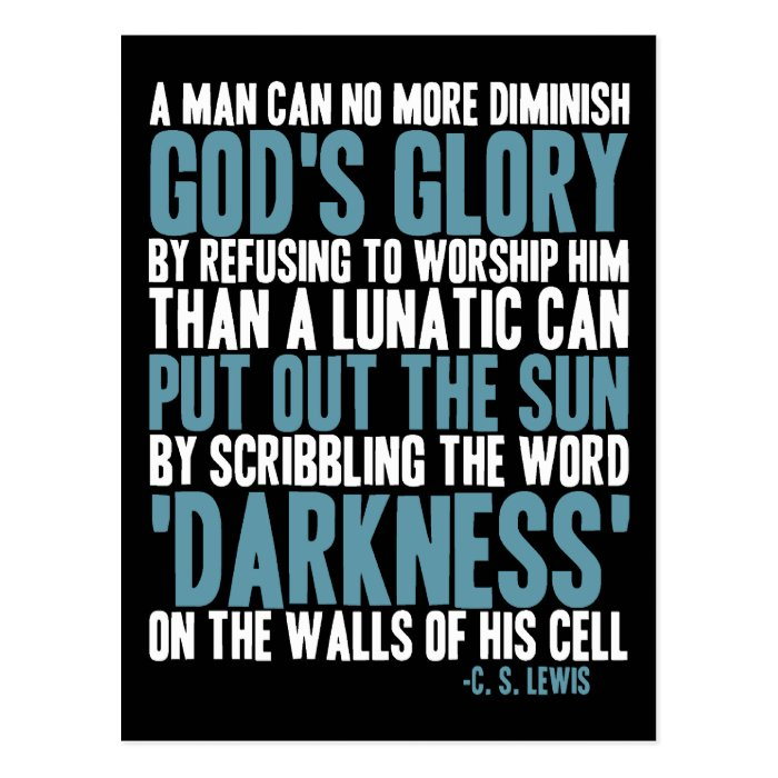 A Man Can No More Diminish God's Glory Postcard