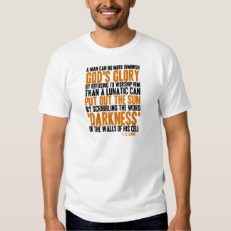 A Man Can No More Diminish God's Glory T-Shirt