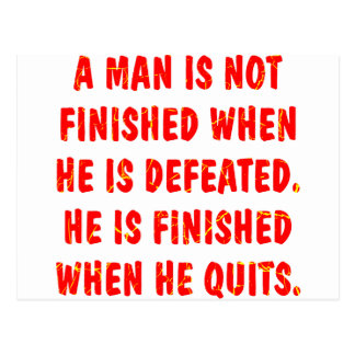 A Man Is Not Finished When He Is Defeated Postcard