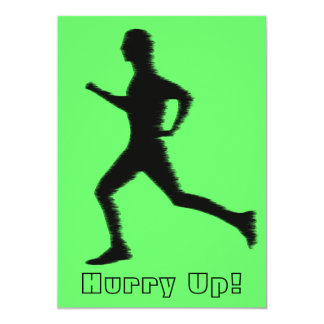 """A man running, with the phrase """"Hurry Up!"""" Card"""