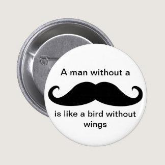 A Man Without a Mustache... - Button