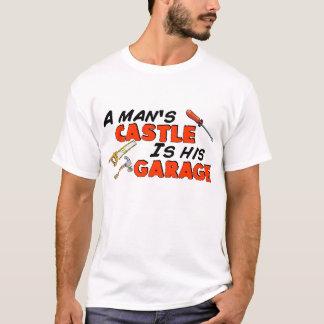 A man's CASTLE is his GARAGE T-Shirt