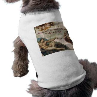A Man's Reach Should Exceed His Grasp Doggie Shirt
