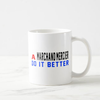 A Marchand-mercier Do It Better Classic White Coffee Mug
