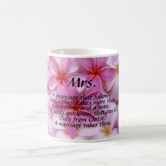 """""""A MARRIAGE TAKES THREE"""" (MRS.) MUG WITH FLOWERS"""