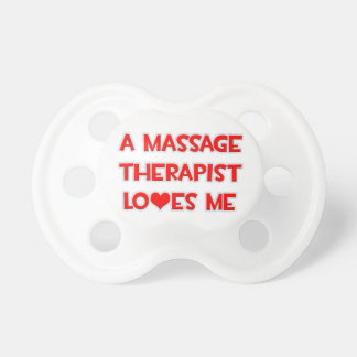 A Massage Therapist Loves Me BooginHead Pacifier