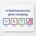 A Mathematician goes camping Mouse Pads
