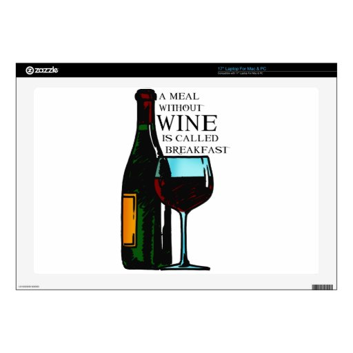 A meal without wine... laptop skin