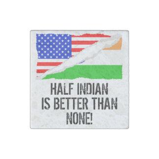 A medias indio es mejor que ninguno imán de piedra