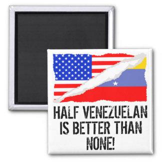 A medias venezolano es mejor que ninguno imán cuadrado