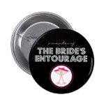 """""""A Member of The Bride's Entourage"""" Button"""