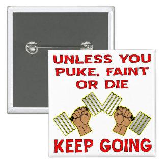 A menos que usted Puke débil o muera guarde el ir Pin