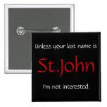 A menos que usted sea el apellido es St. John… Pin
