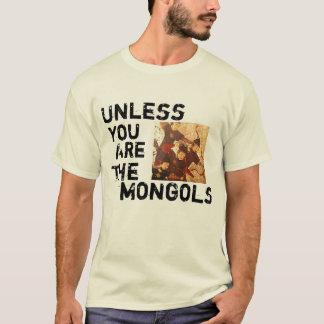 A menos que usted sea los Mongols Playera