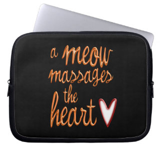 A meow massages the heart laptop sleeve
