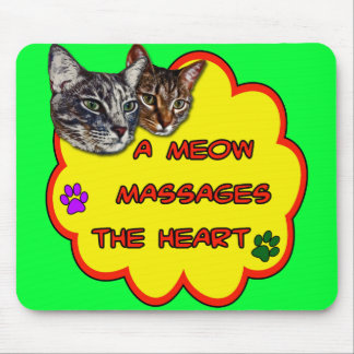 A Meow Massages The Heart Mouse Pad
