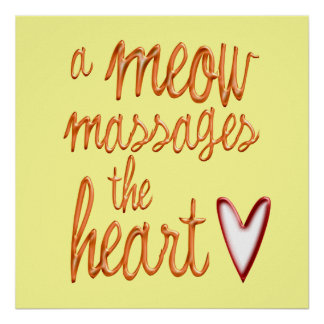 A meow massages the heart. print
