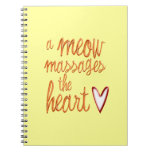 A meow massages the heart spiral note book