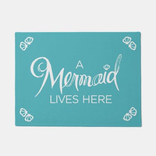 A Mermaid Lives Here Doormat Zazzle Com