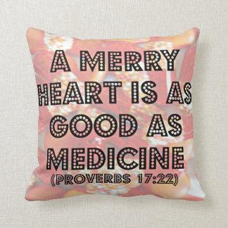 A merry heart is as good as medicine cushion throw pillows