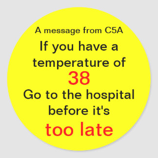 A message from C5A, If you have a temperature o... Classic Round Sticker