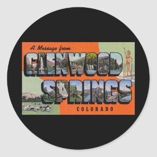A Message from Glenwood Springs Colorado Classic Round Sticker