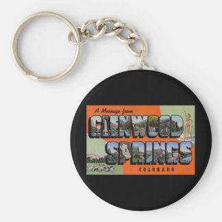 A Message from Glenwood Springs Colorado Key Chain