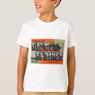 A Message from Glenwood Springs Colorado T-Shirt