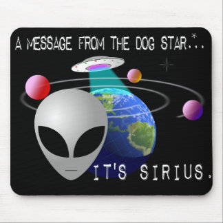 A message from the Dog Star - It's Sirius. Mouse Pad