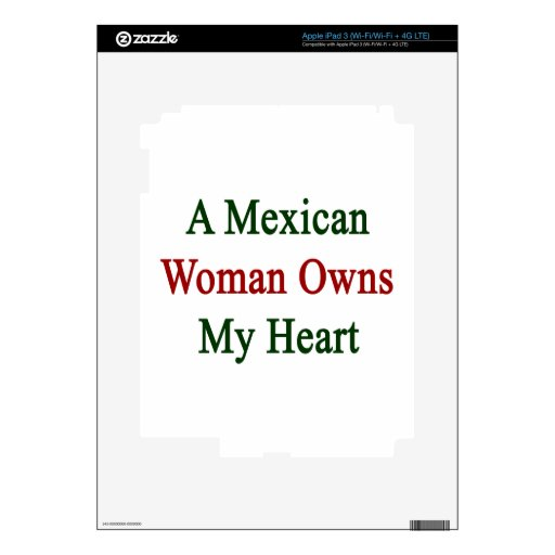 A Mexican Woman Owns My Heart iPad 3 Decal