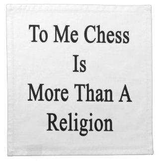 A mí el ajedrez es más que una religión servilleta