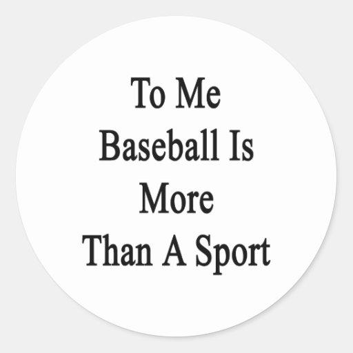 A mí el béisbol es más que un deporte etiquetas