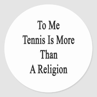 A mí el tenis es más que una religión pegatina redonda