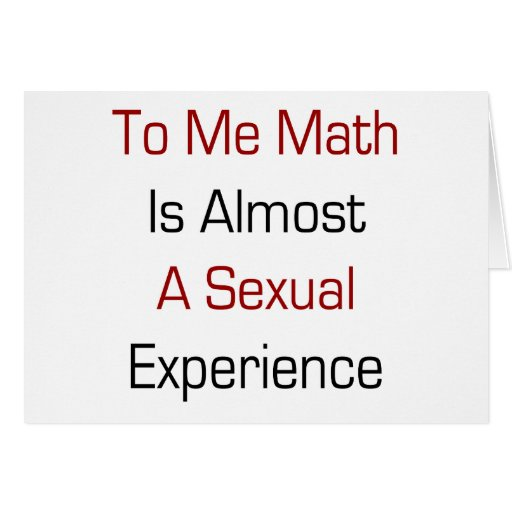 A mí la matemáticas casi es una experiencia sexual tarjetas