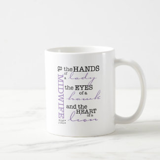 A midwife must possess .... coffee mug