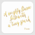 A Mighty Flame Dante Quote Faux Gold Foil Template Square Sticker