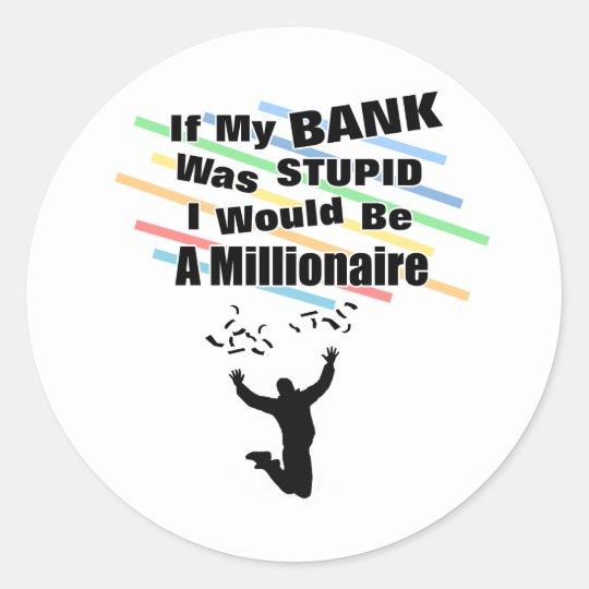 A Millionaire Classic Round Sticker